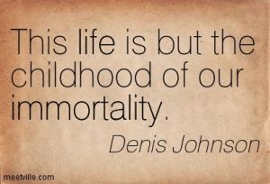 Quotation-Denis-Johnson-immortality-life-Meetville-Quotes-47338