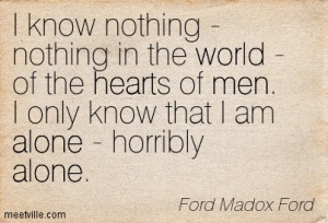 Quotation-Ford-Madox-Ford-heart-people-loneliness-men-alone-world-Meetville-Quotes-177429