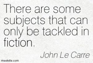 Quotation-John-Le-Carre-fiction-Meetville-Quotes-142330