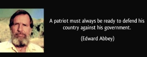 quote-a-patriot-must-always-be-ready-to-defend-his-country-against-his-government-edward-abbey-111