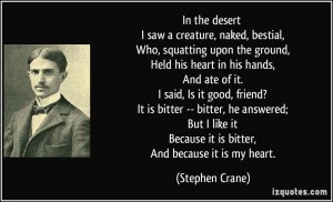 quote-in-the-desert-i-saw-a-creature-naked-bestial-who-squatting-upon-the-ground-held-his-stephen-crane-221887