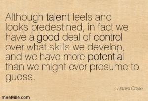 Quotation-Daniel-Coyle-control-good-talent-potential-Meetville-Quotes-56400