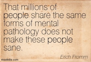 Quotation-Erich-Fromm-sanity-society-people-Meetville-Quotes-122669