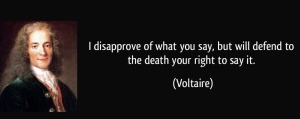 copy-quote-i-disapprove-of-what-you-say-but-will-defend-to-the-death-your-right-to-say-it-voltaire-334856.jpg