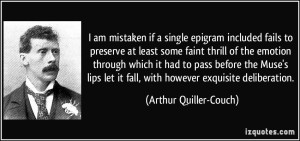 quote-i-am-mistaken-if-a-single-epigram-included-fails-to-preserve-at-least-some-faint-thrill-of-the-arthur-quiller-couch-260923